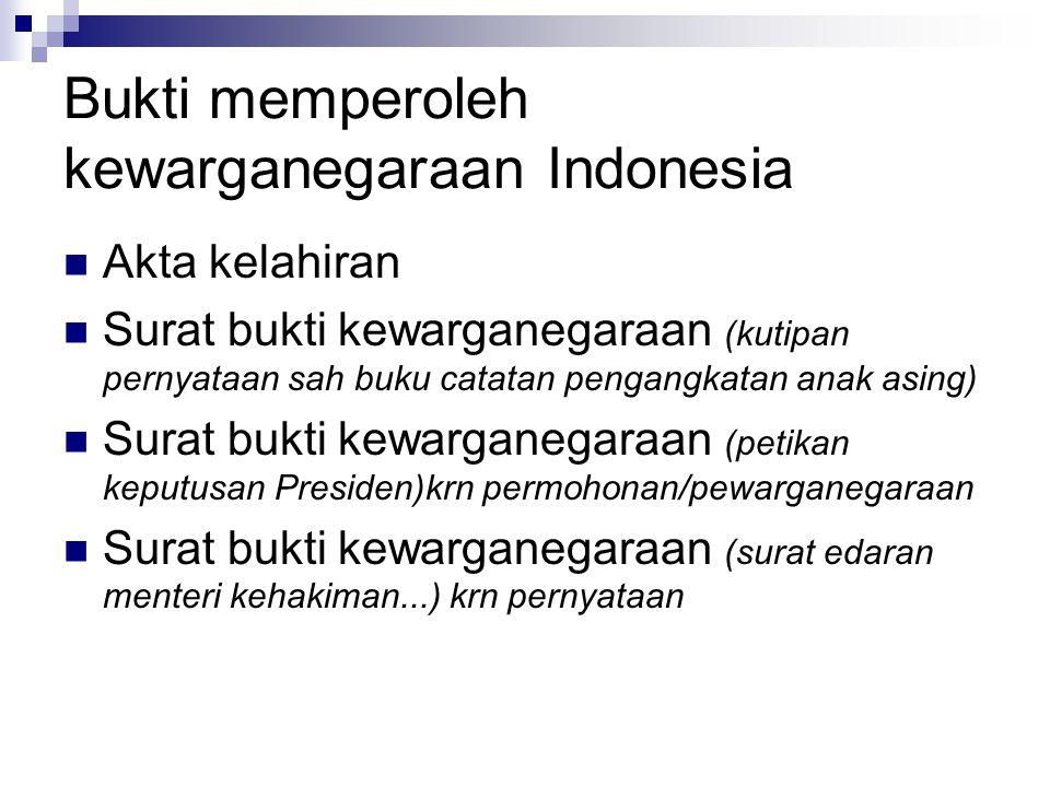 Bukti memperoleh kewarganegaraan Indonesia