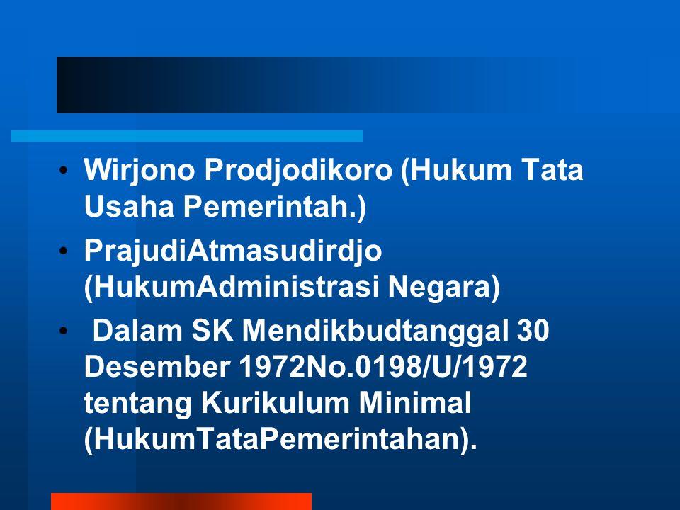Wirjono Prodjodikoro (Hukum Tata Usaha Pemerintah.)