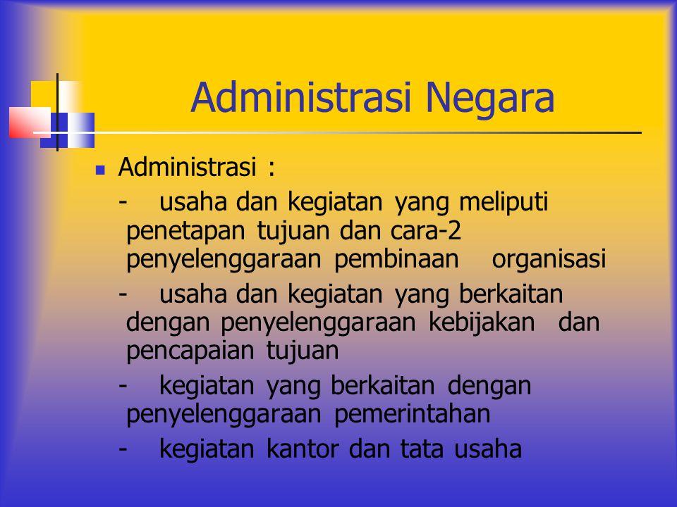 Administrasi Negara Administrasi :