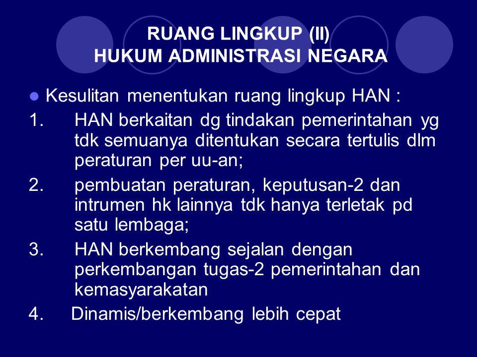 RUANG LINGKUP (II) HUKUM ADMINISTRASI NEGARA