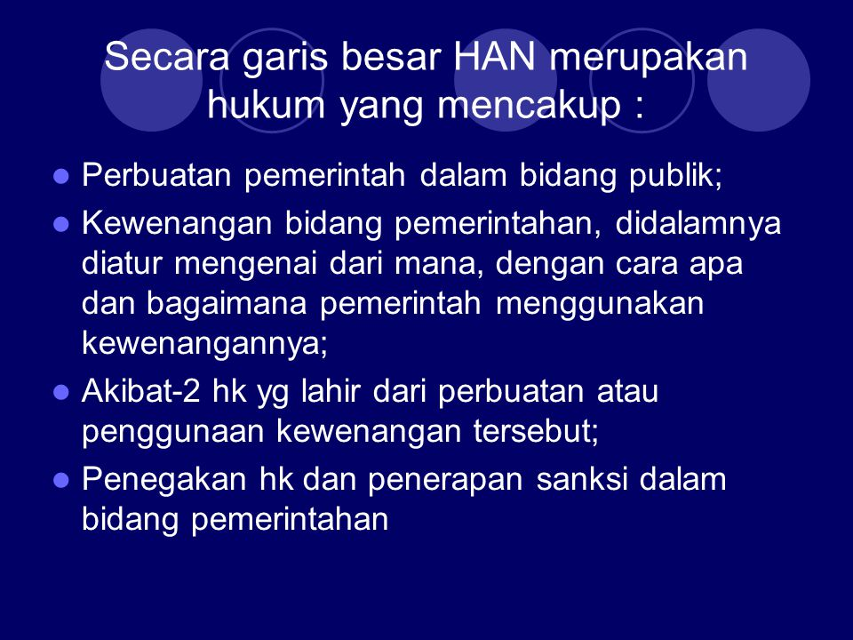 Secara garis besar HAN merupakan hukum yang mencakup :