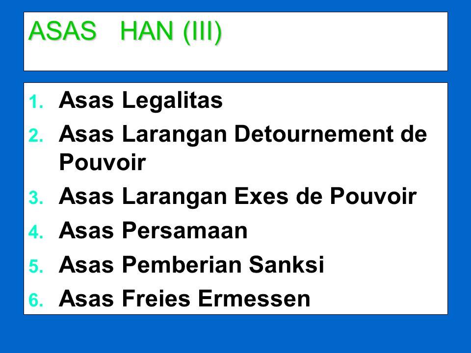 ASAS HAN (III) Asas Legalitas Asas Larangan Detournement de Pouvoir