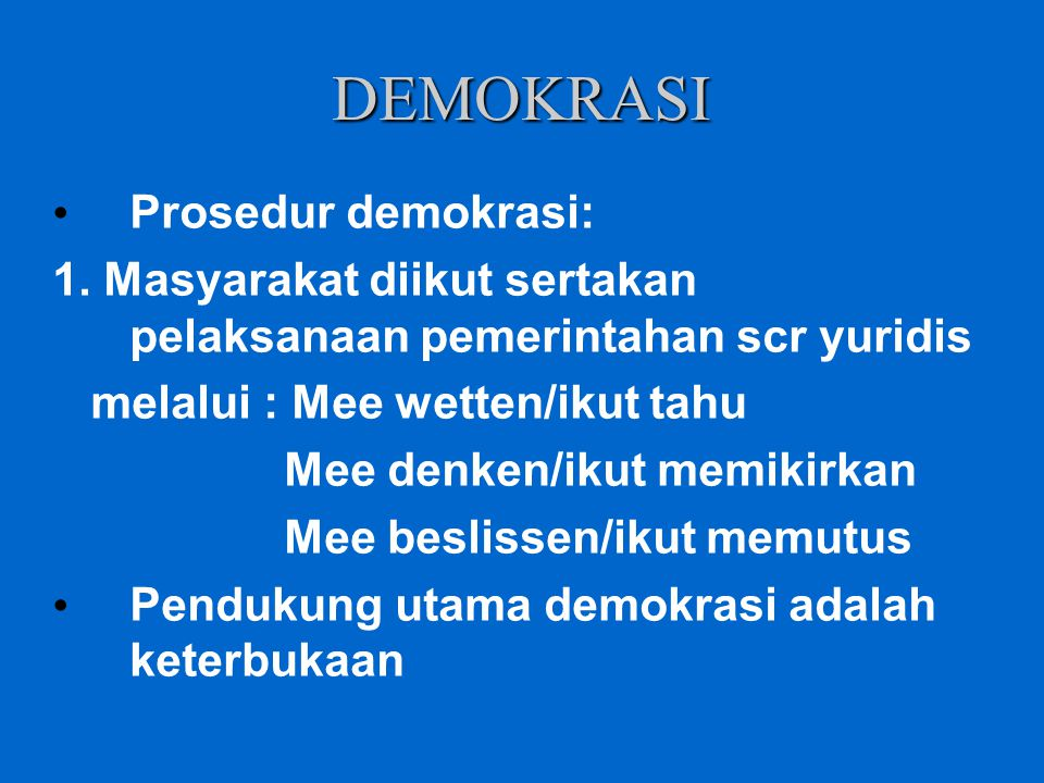 DEMOKRASI Prosedur demokrasi: