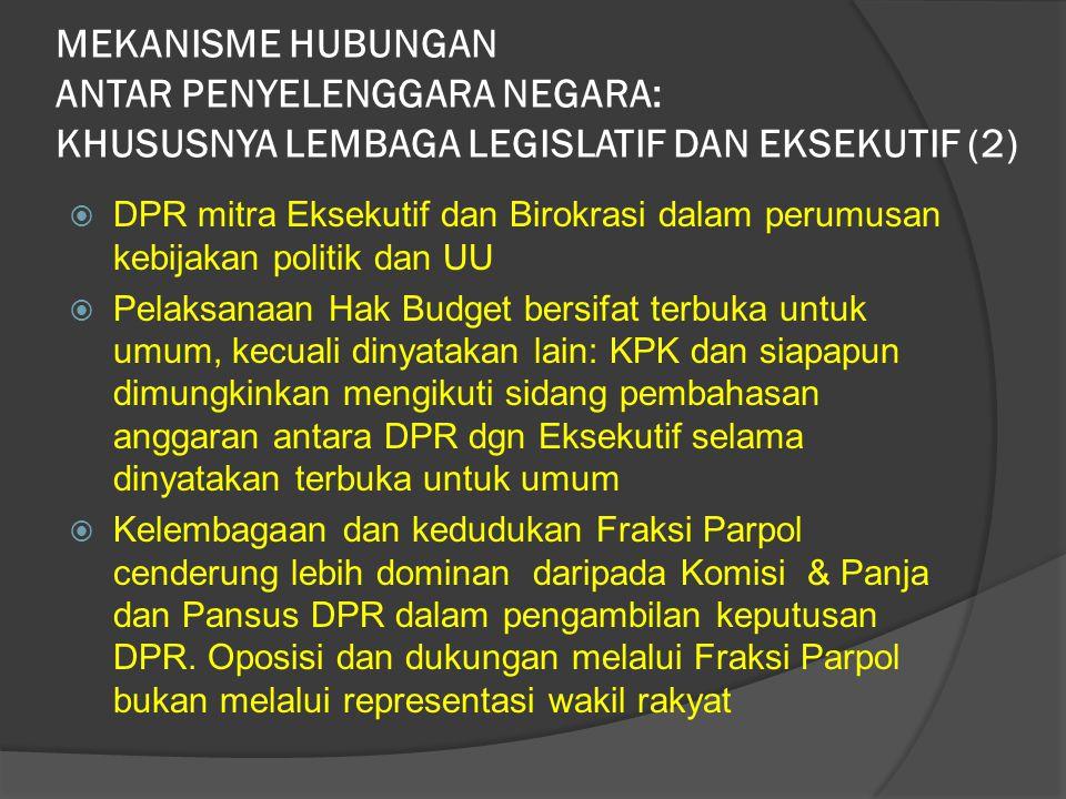 MEKANISME HUBUNGAN ANTAR PENYELENGGARA NEGARA: KHUSUSNYA LEMBAGA LEGISLATIF DAN EKSEKUTIF (2)