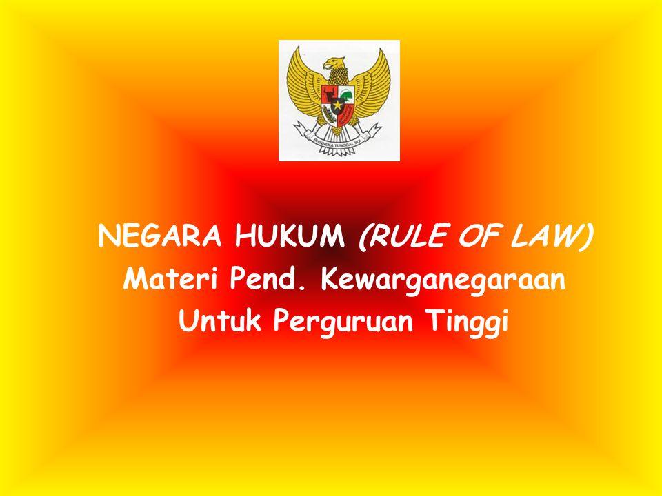 NEGARA HUKUM (RULE OF LAW) Materi Pend. Kewarganegaraan