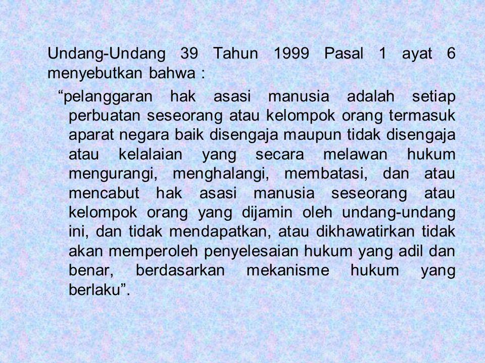 Undang-Undang 39 Tahun 1999 Pasal 1 ayat 6 menyebutkan bahwa :
