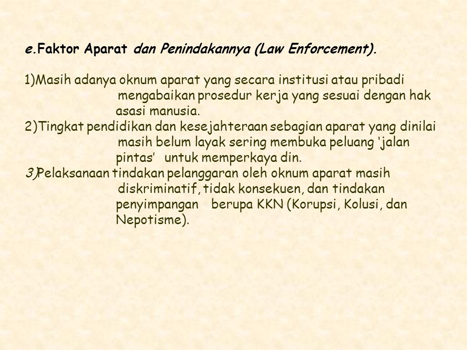 e.Faktor Aparat dan Penindakannya (Law Enforcement).