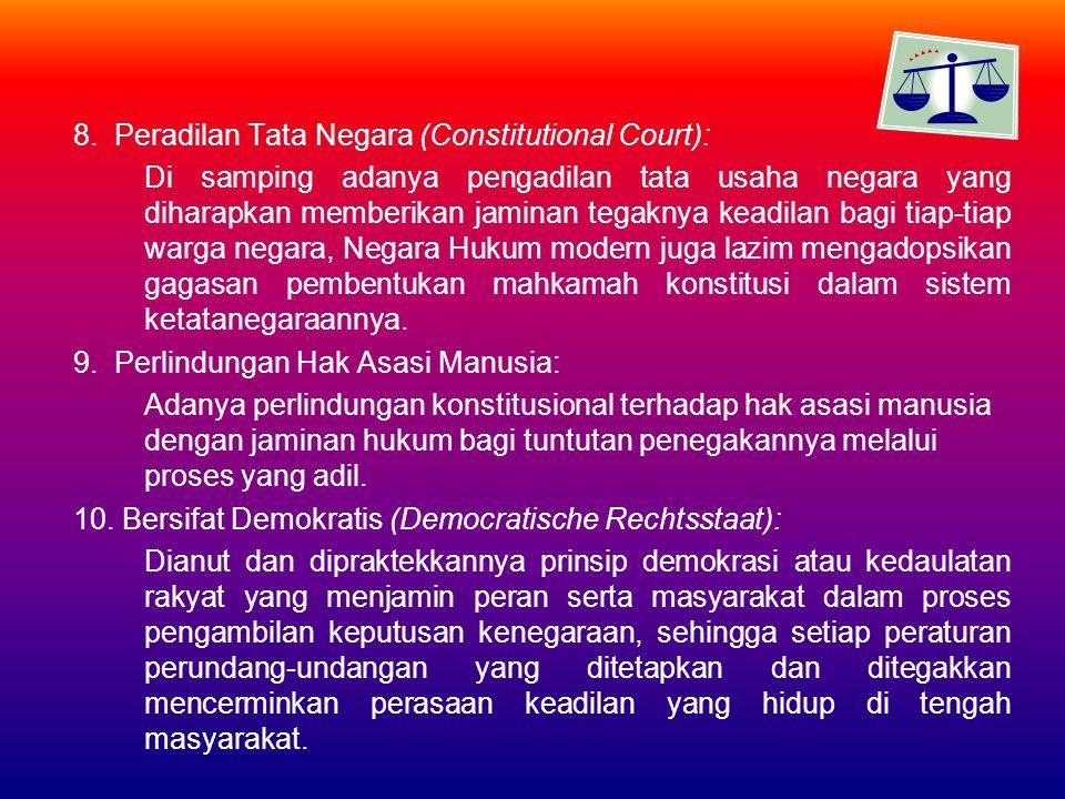 8. Peradilan Tata Negara (Constitutional Court):