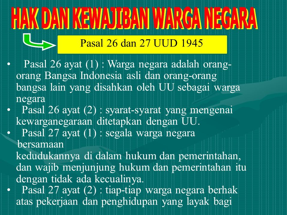 Pasal 26 ayat (1) : Warga negara adalah orang-