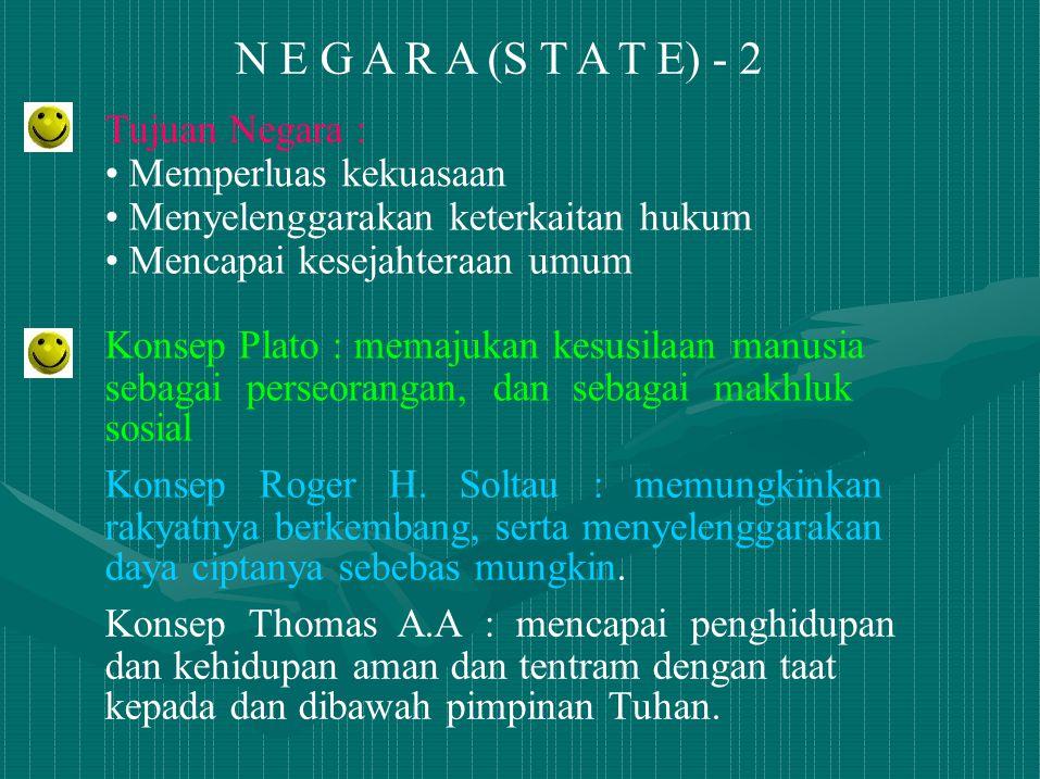 N E G A R A (S T A T E) - 2 Tujuan Negara : • Memperluas kekuasaan