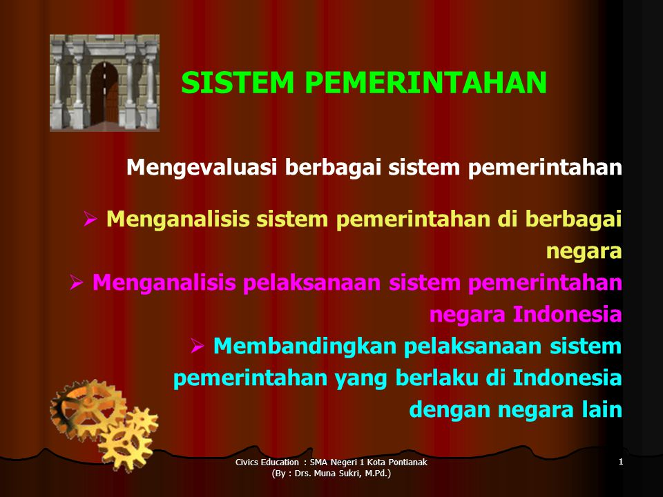 SISTEM PEMERINTAHAN Mengevaluasi berbagai sistem pemerintahan