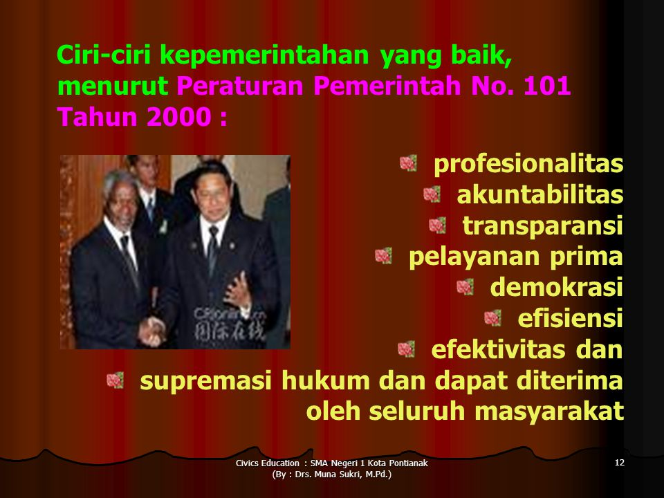 supremasi hukum dan dapat diterima oleh seluruh masyarakat