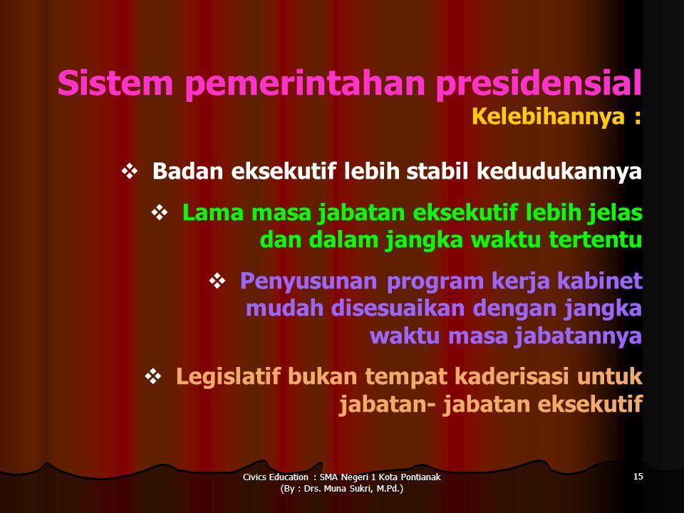 Sistem pemerintahan presidensial Kelebihannya :