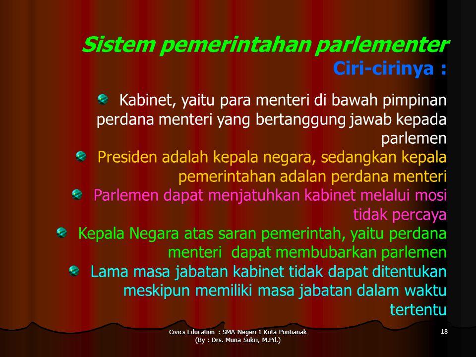 Ciri-cirinya : Sistem pemerintahan parlementer