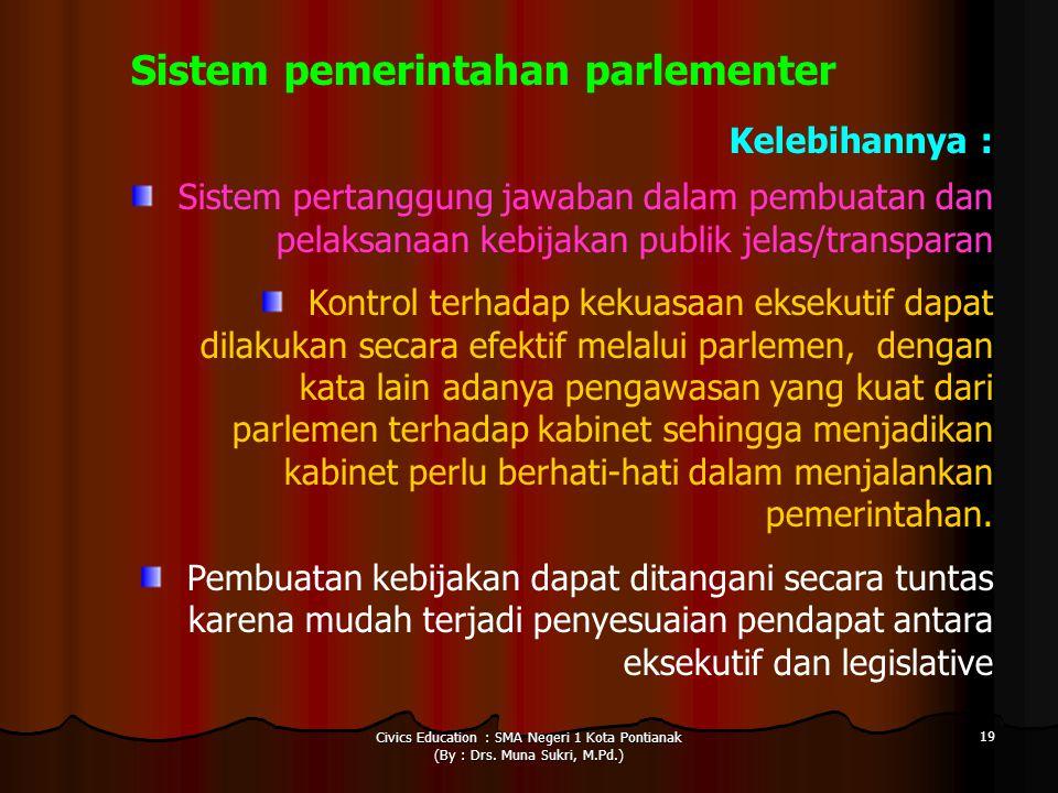 Sistem pemerintahan parlementer Kelebihannya :