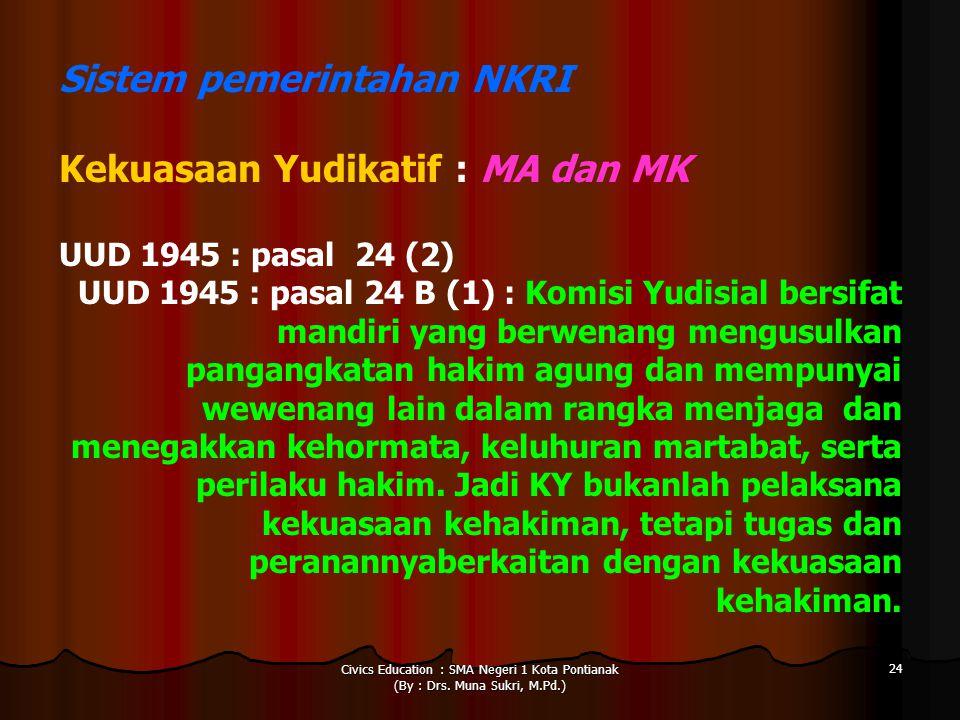 Sistem pemerintahan NKRI Kekuasaan Yudikatif : MA dan MK