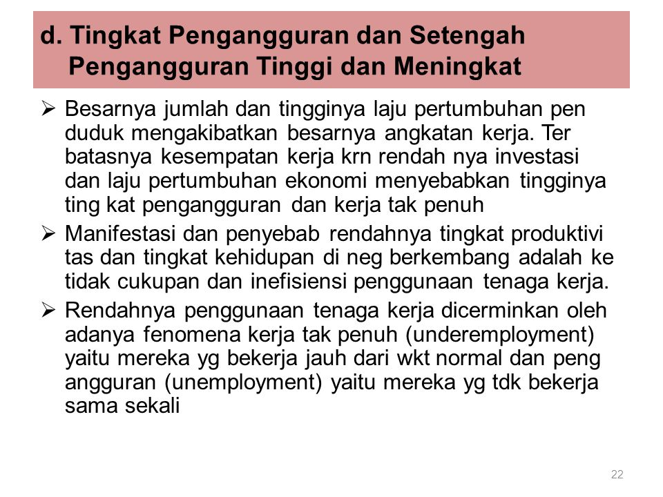 d. Tingkat Pengangguran dan Setengah Pengangguran Tinggi dan Meningkat