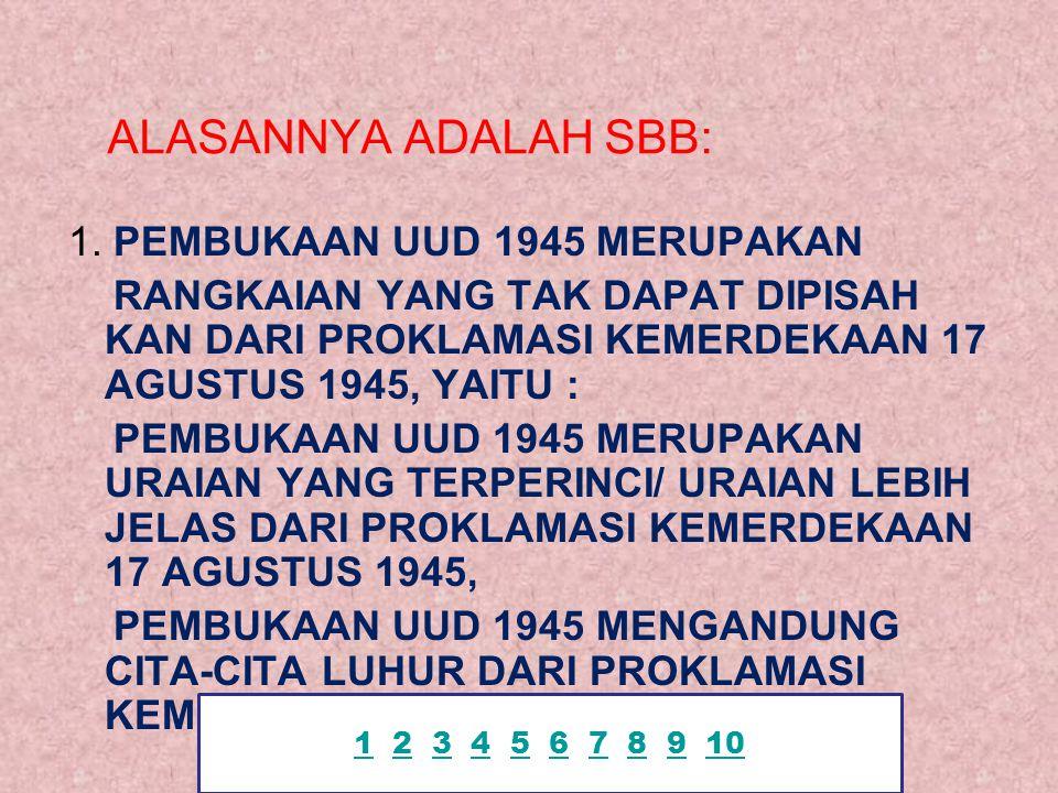 ALASANNYA ADALAH SBB: 1. PEMBUKAAN UUD 1945 MERUPAKAN