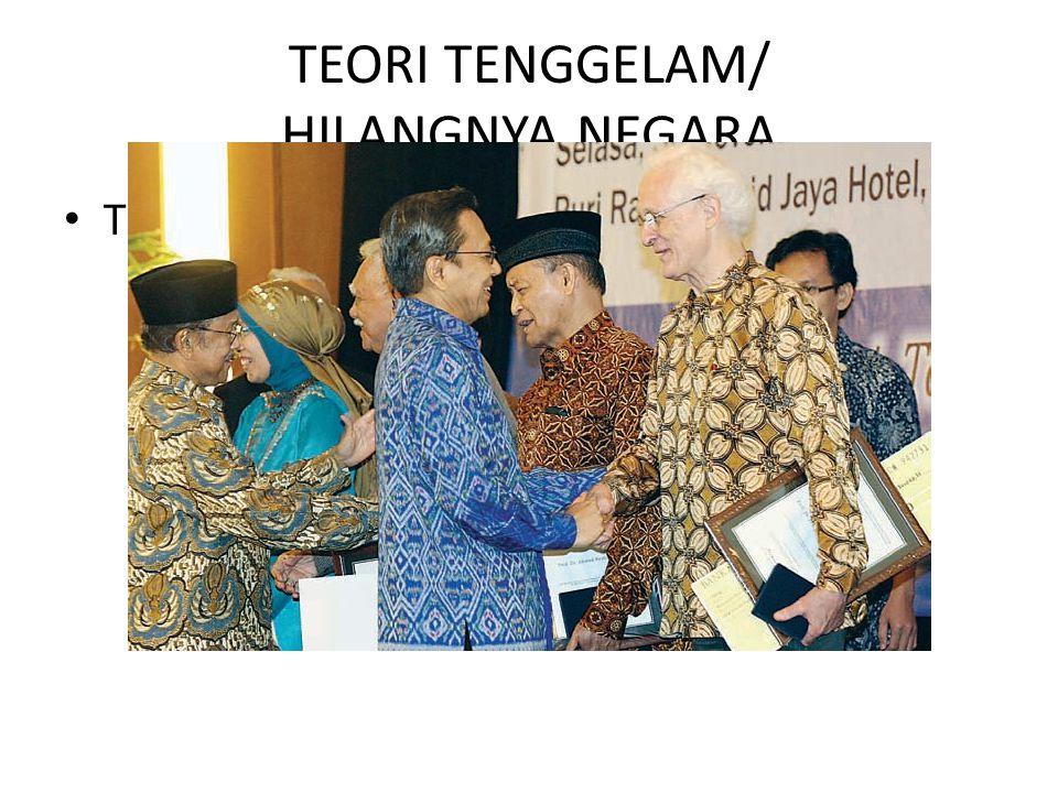 TEORI TENGGELAM/ HILANGNYA NEGARA