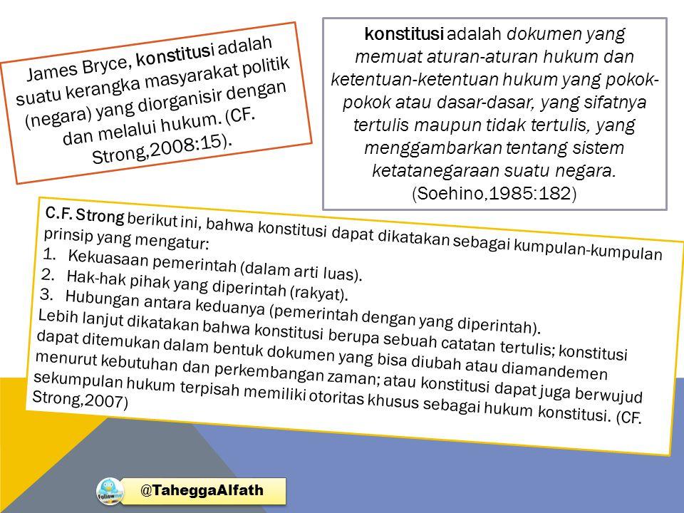 konstitusi adalah dokumen yang memuat aturan-aturan hukum dan ketentuan-ketentuan hukum yang pokok-pokok atau dasar-dasar, yang sifatnya tertulis maupun tidak tertulis, yang