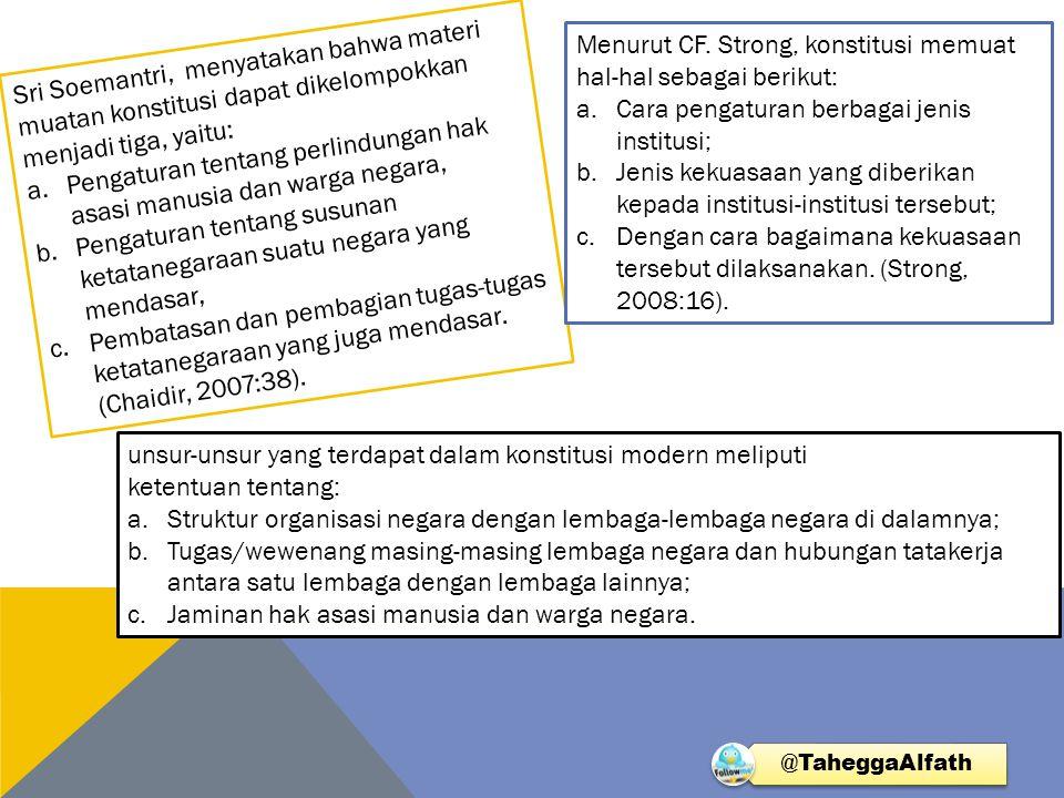 Menurut CF. Strong, konstitusi memuat hal-hal sebagai berikut: