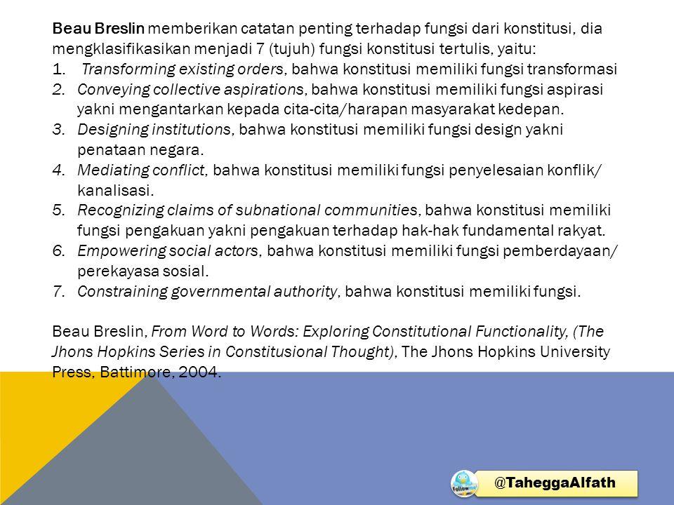 Constraining governmental authority, bahwa konstitusi memiliki fungsi.
