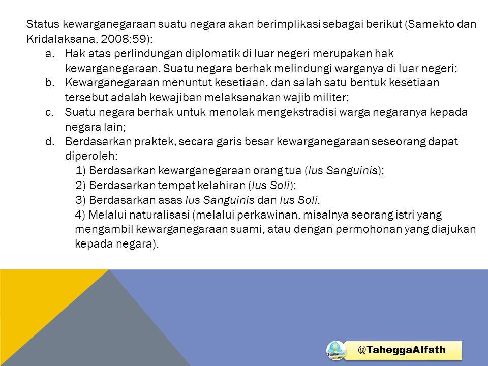 1) Berdasarkan kewarganegaraan orang tua (Ius Sanguinis);