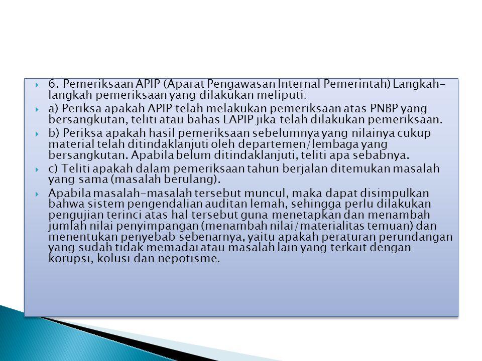 6. Pemeriksaan APIP (Aparat Pengawasan Internal Pemerintah) Langkah- langkah pemeriksaan yang dilakukan meliputi: