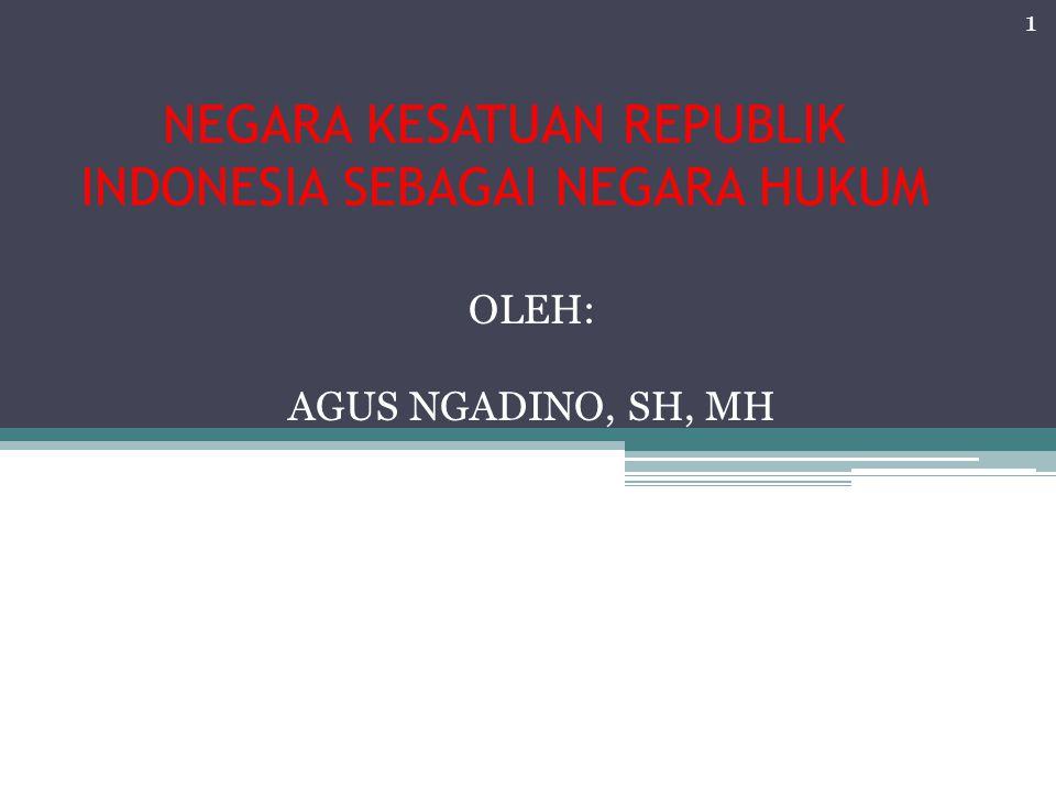 NEGARA KESATUAN REPUBLIK INDONESIA SEBAGAI NEGARA HUKUM