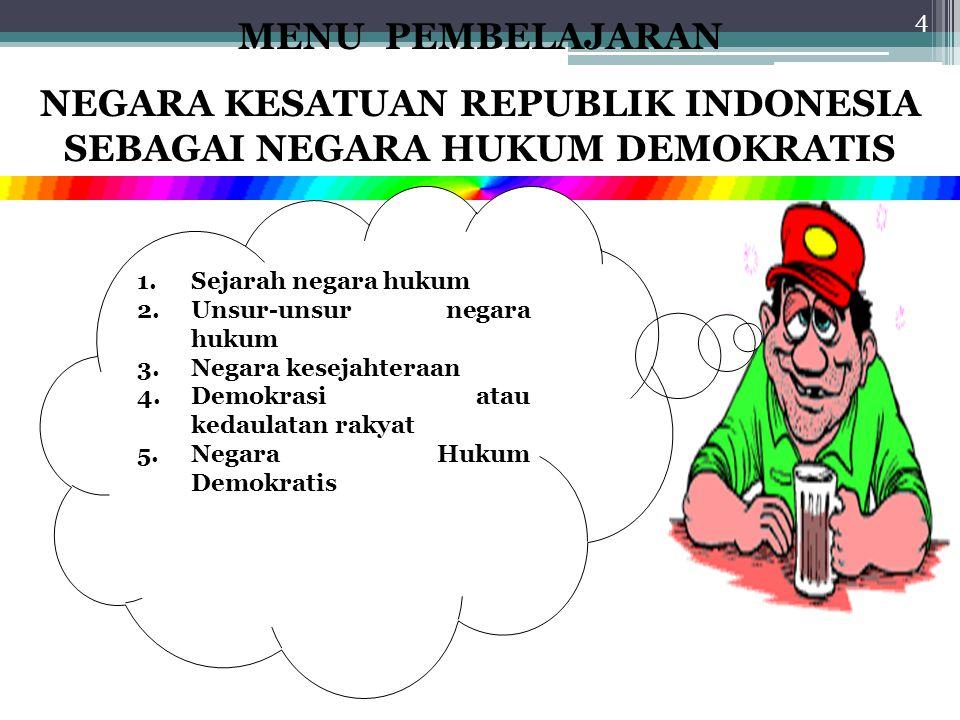 NEGARA KESATUAN REPUBLIK INDONESIA SEBAGAI NEGARA HUKUM DEMOKRATIS