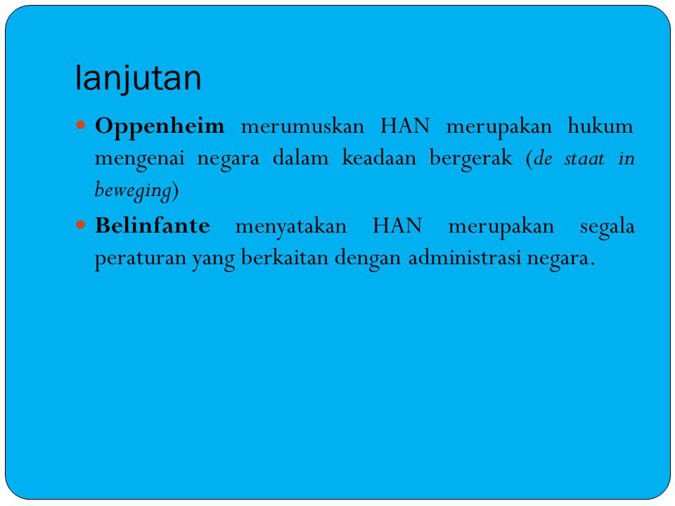 lanjutan Oppenheim merumuskan HAN merupakan hukum mengenai negara dalam keadaan bergerak (de staat in beweging)