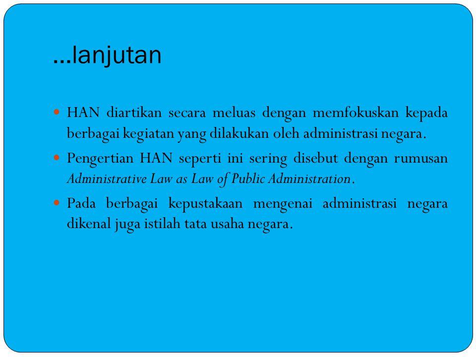 …lanjutan HAN diartikan secara meluas dengan memfokuskan kepada berbagai kegiatan yang dilakukan oleh administrasi negara.