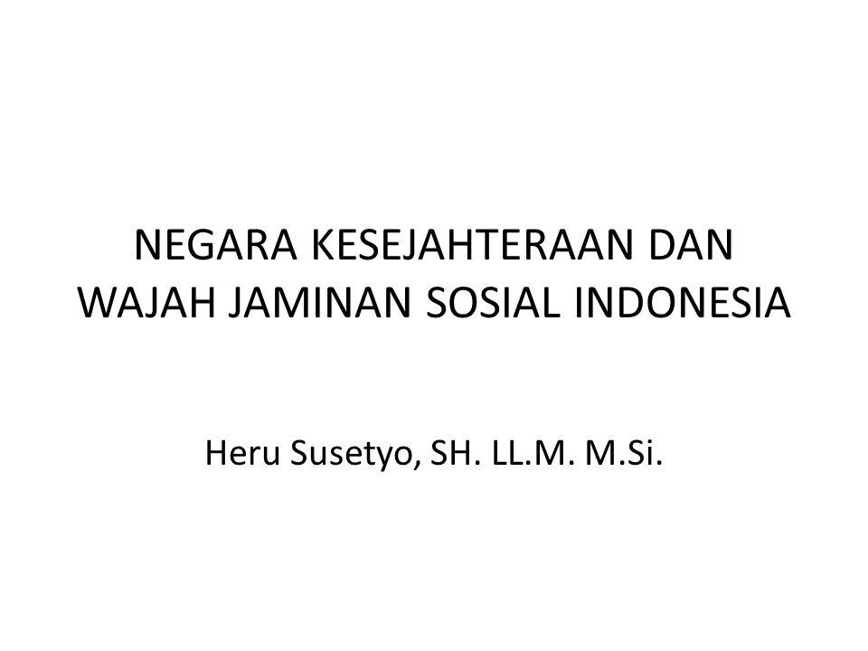 NEGARA KESEJAHTERAAN DAN WAJAH JAMINAN SOSIAL INDONESIA