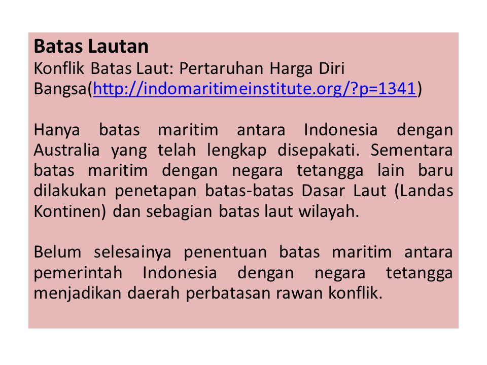 Batas Lautan Konflik Batas Laut: Pertaruhan Harga Diri Bangsa(http://indomaritimeinstitute.org/ p=1341)