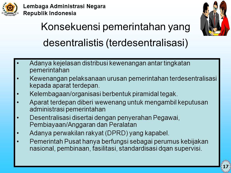 Konsekuensi pemerintahan yang desentralistis (terdesentralisasi)