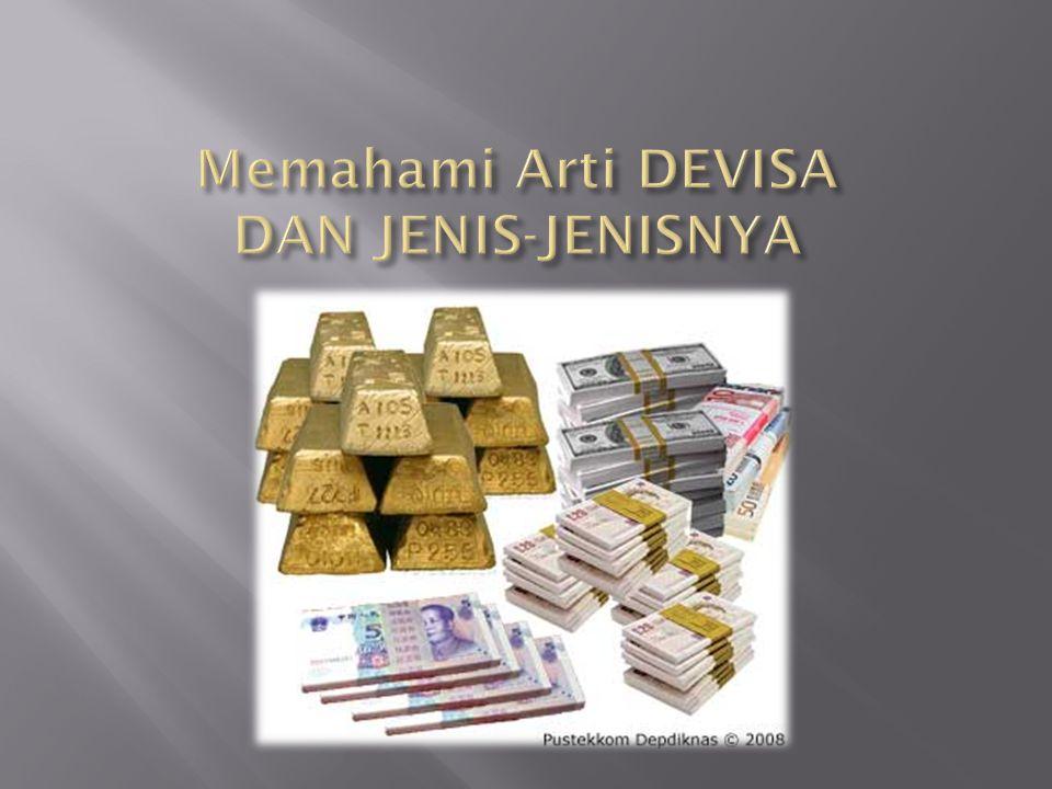 Memahami Arti DEVISA DAN JENIS-JENISNYA