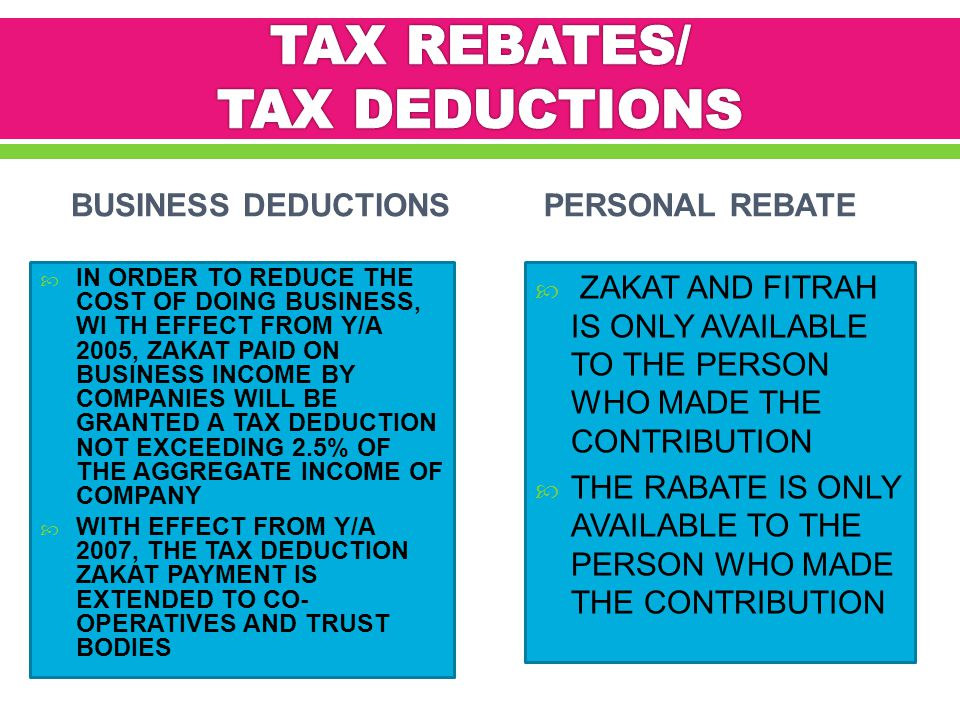 TAX REBATES/ TAX DEDUCTIONS