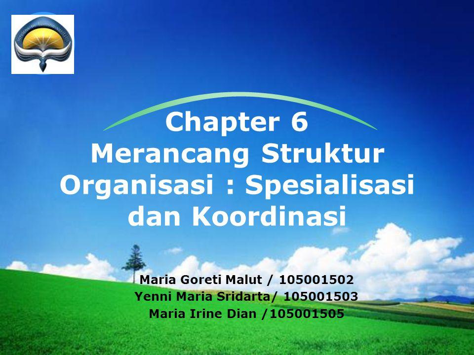 Chapter 6 Merancang Struktur Organisasi : Spesialisasi dan Koordinasi