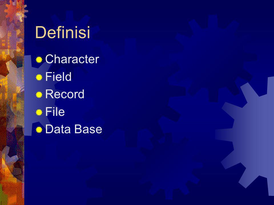 Definisi Character Field Record File Data Base