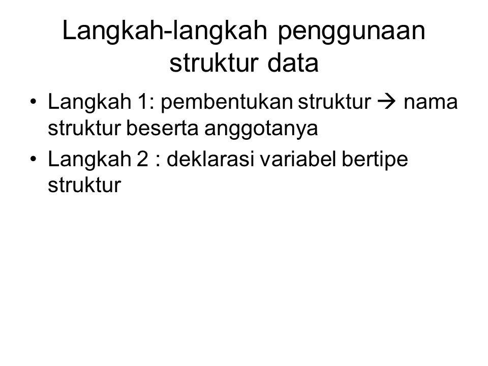 Langkah-langkah penggunaan struktur data