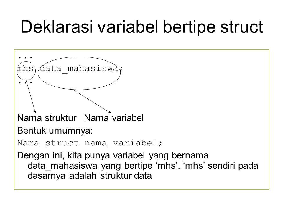 Deklarasi variabel bertipe struct