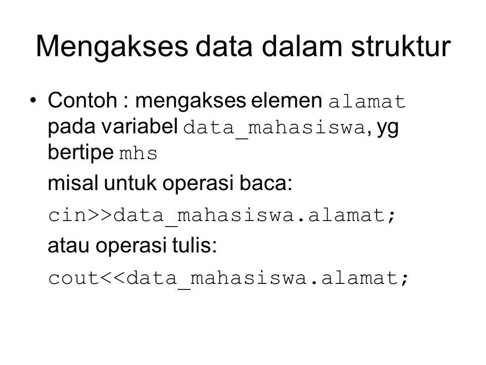 Mengakses data dalam struktur