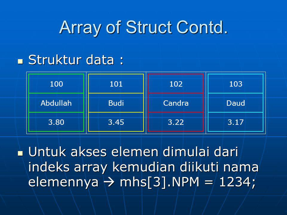Array of Struct Contd. Struktur data :