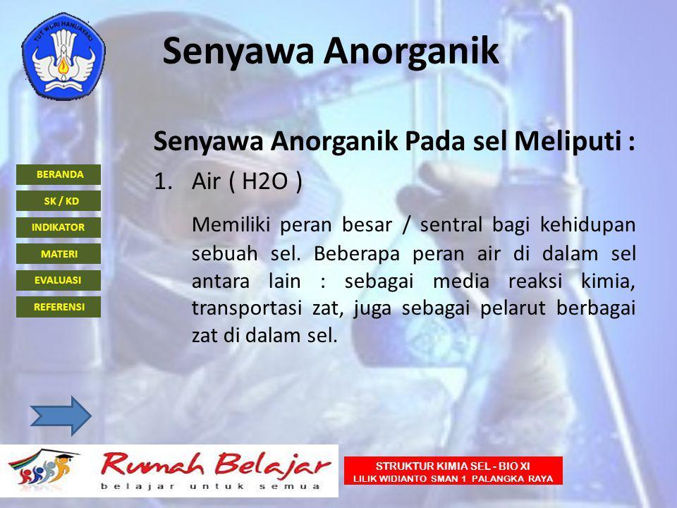 Senyawa Anorganik Senyawa Anorganik Pada sel Meliputi :