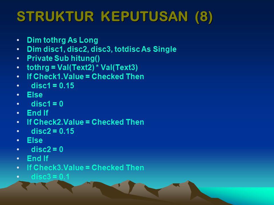 STRUKTUR KEPUTUSAN (8) Dim tothrg As Long