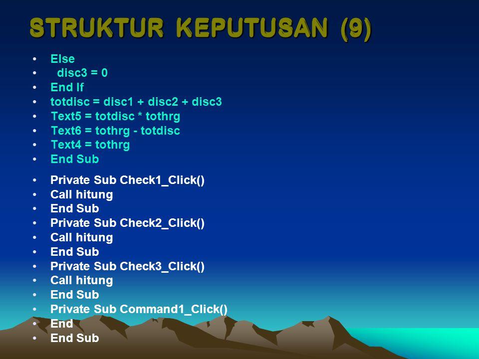 STRUKTUR KEPUTUSAN (9) STRUKTUR KEPUTUSAN (9) Else disc3 = 0 End If