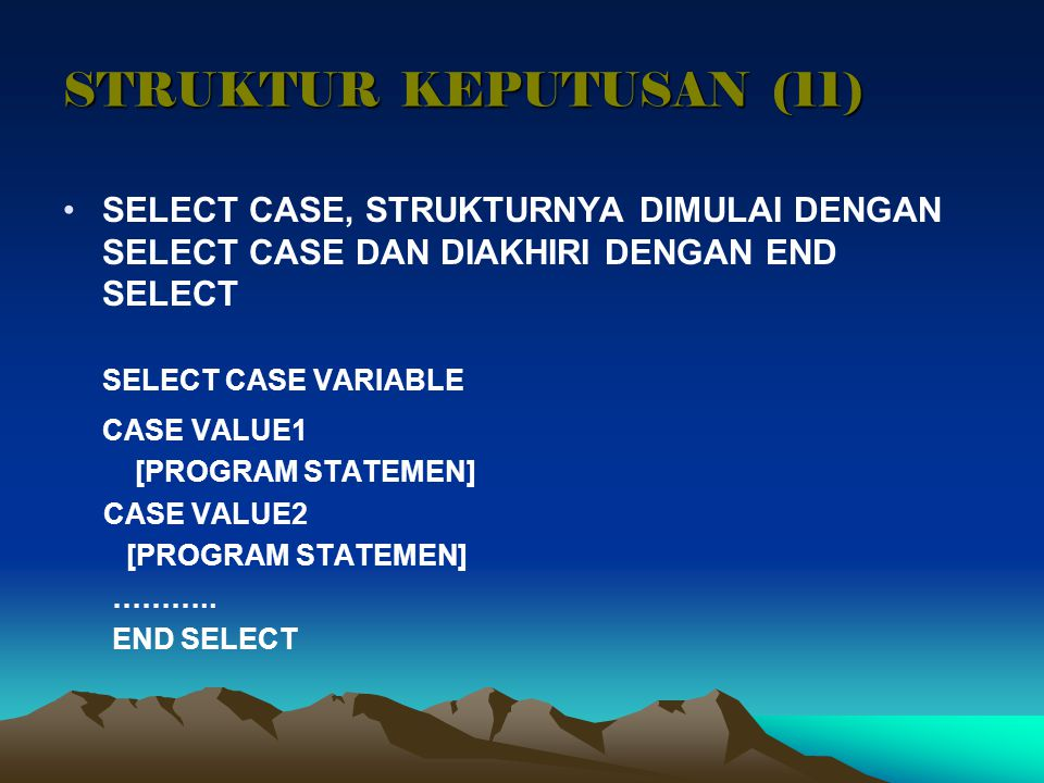 SELECT CASE VARIABLE STRUKTUR KEPUTUSAN (11)