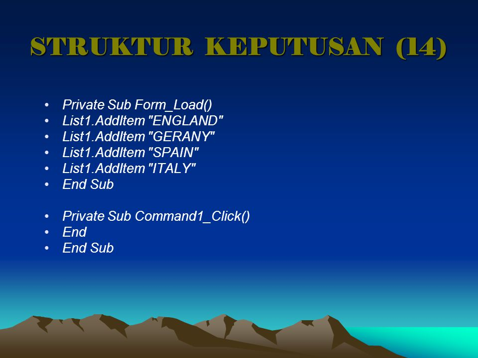 STRUKTUR KEPUTUSAN (14) Private Sub Form_Load()