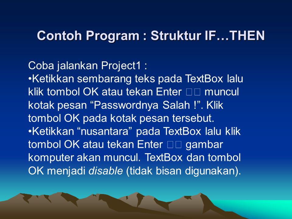 Contoh Program : Struktur IF…THEN