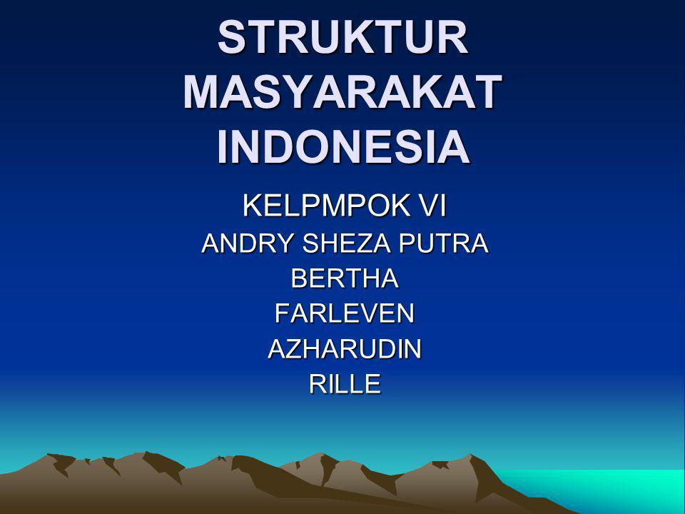 STRUKTUR MASYARAKAT INDONESIA